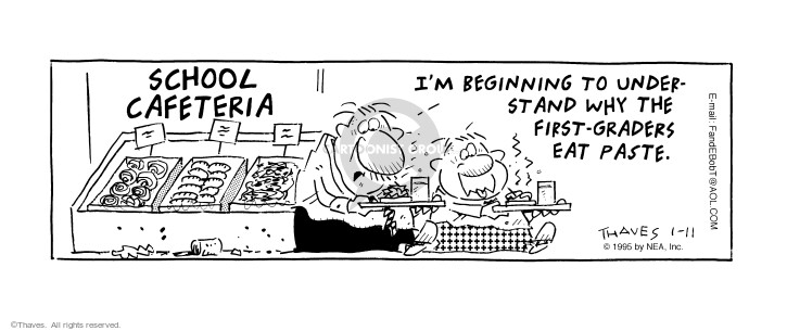 Comic Strip Bob Thaves Tom Thaves  Frank and Ernest 1995-01-11 school cafeteria