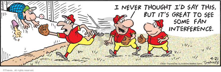 Comic Strip Bob Thaves Tom Thaves  Frank and Ernest 2021-04-21 baseball