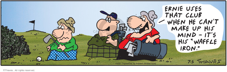 Comic Strip Bob Thaves Tom Thaves  Frank and Ernest 2021-07-05 can