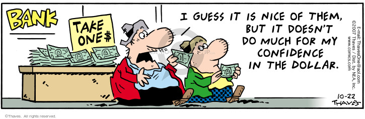 Cartoonist Bob Thaves Tom Thaves  Frank and Ernest 2007-10-22 money
