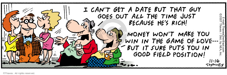 Comic Strip Bob Thaves Tom Thaves  Frank and Ernest 2007-11-16 rich guy