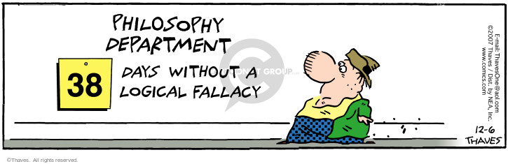 Comic Strip Bob Thaves Tom Thaves  Frank and Ernest 2007-12-06 logical fallacy