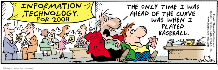 Comic Strip Bob Thaves Tom Thaves  Frank and Ernest 2008-01-04 ahead of the curve