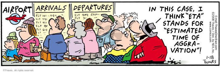 Comic Strip Bob Thaves Tom Thaves  Frank and Ernest 2008-01-18 arrival