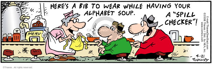 Cartoonist Bob Thaves Tom Thaves  Frank and Ernest 2008-04-21 soup
