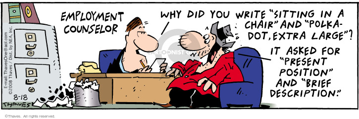 Comic Strip Bob Thaves Tom Thaves  Frank and Ernest 2008-08-18 job interview
