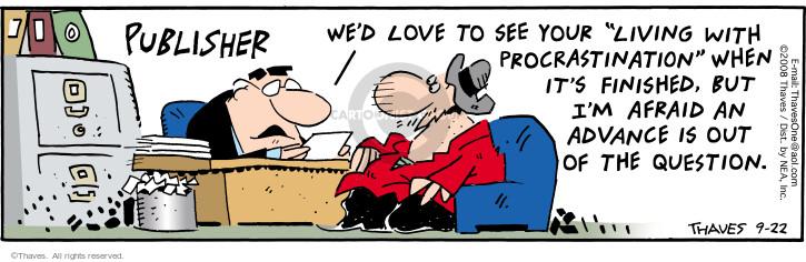 Comic Strip Bob Thaves Tom Thaves  Frank and Ernest 2008-09-22 procrastinate