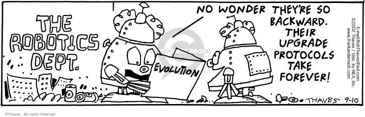 The Robotics Dept.  Evolution.  No wonder theyre so backward.  Their upgrade protocols take forever!