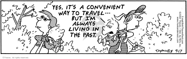 Cartoonist Bob Thaves Tom Thaves  Frank and Ernest 2002-09-17 time travel
