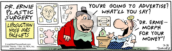 Comic Strip Bob Thaves Tom Thaves  Frank and Ernest 2006-07-31 plastic surgery