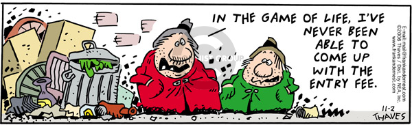 Comic Strip Bob Thaves Tom Thaves  Frank and Ernest 2006-11-02 personal finance