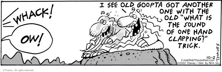 Comic Strip Bob Thaves Tom Thaves  Frank and Ernest 2002-10-02 riddle