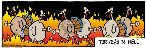 Turkeys in hell.