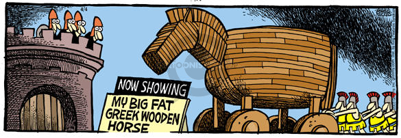 Now Showing.  My Big Fat Greek Wooden Horse.