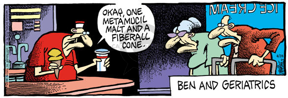 Okay, one Metamucil malt and a Fiberall cone.  Ben and Geriatrics.