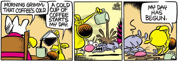Comic Strip Mike Peters  Mother Goose and Grimm 2011-07-30 cup