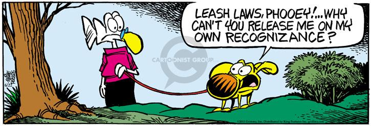 Leash laws, phooey! … Why cant you release me on my own recognizance?