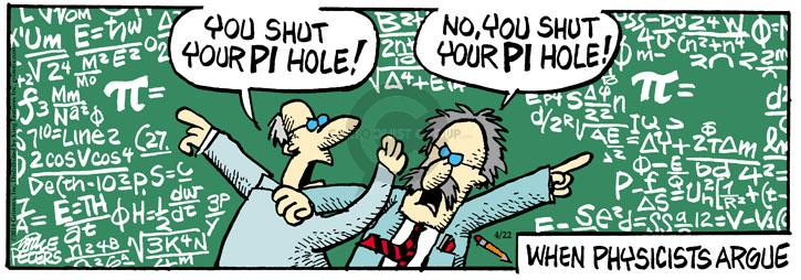 You shut your Pi hole! No, you shut your Pi hole! When physicists argue.