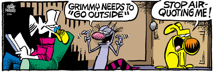 Comic Strip Mike Peters  Mother Goose and Grimm 2015-03-16 quote