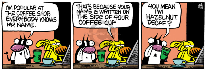 Comic Strip Mike Peters  Mother Goose and Grimm 2015-05-25 coffee