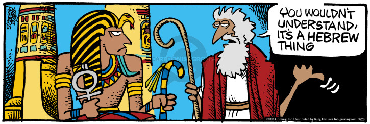 Cartoonist Mike Peters  Mother Goose and Grimm 2016-09-20 pharaoh