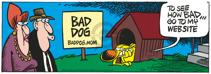 Cartoonist Mike Peters  Mother Goose and Grimm 2018-04-30 bad dog