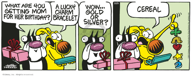 Cartoonist Mike Peters  Mother Goose and Grimm 2019-10-08 gift