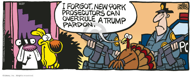 Cartoonist Mike Peters  Mother Goose and Grimm 2019-11-27 white