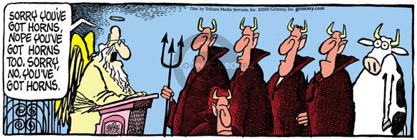 Sorry youve got horns, nope youve got horns too, sorry, no, youve got horns.