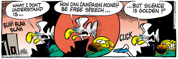 Blah Blah Blah.  What I dont understand is … How can campaign money be free speech … but silence is golden?