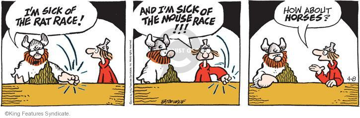 IM SICK OF THE RAT RACE! AND IM SICK OF THE MOUSE RACE!!! How about HORSES?