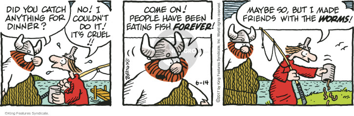 Did you catch anything for dinner? No! I couldnt do it! Its cruel!! Come on! People have been eating fish forever! Maybe so, but I made friends with the worms!