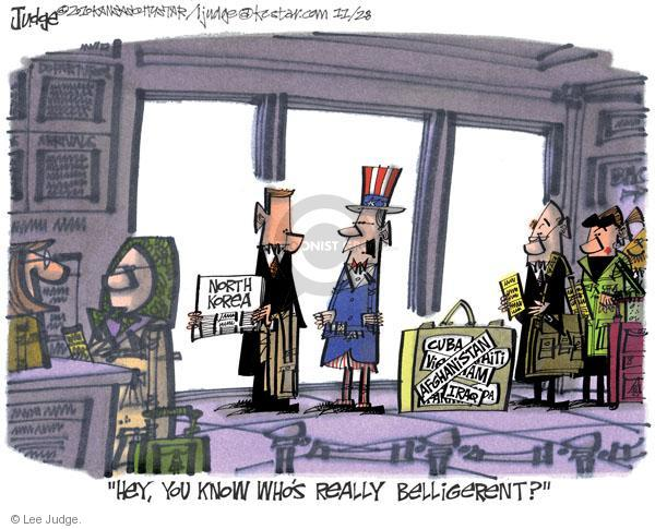 """North Korea. Cuba. Afghanistan. Iraq. """"Hey, you know whos really belligerent?"""""""