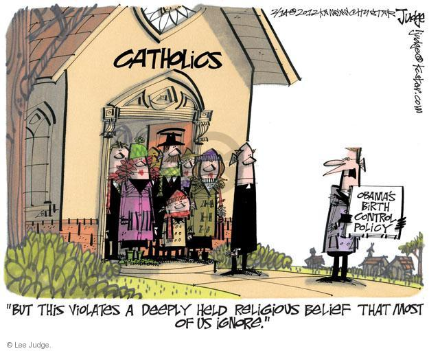 Cartoonist Lee Judge  Lee Judge's Editorial Cartoons 2012-02-14 Catholic Church
