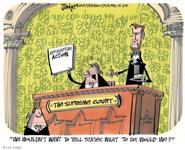 Lee Judge  Lee Judge's Editorial Cartoons 2014-04-24 supreme court justice