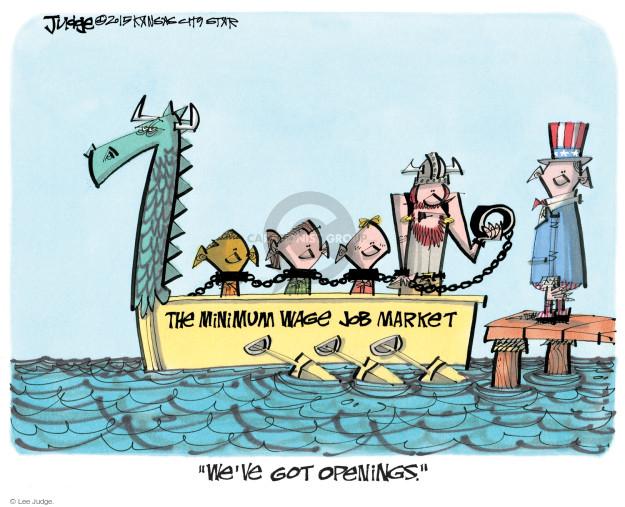 "The minimum wage job market. ""Weve got openings."""