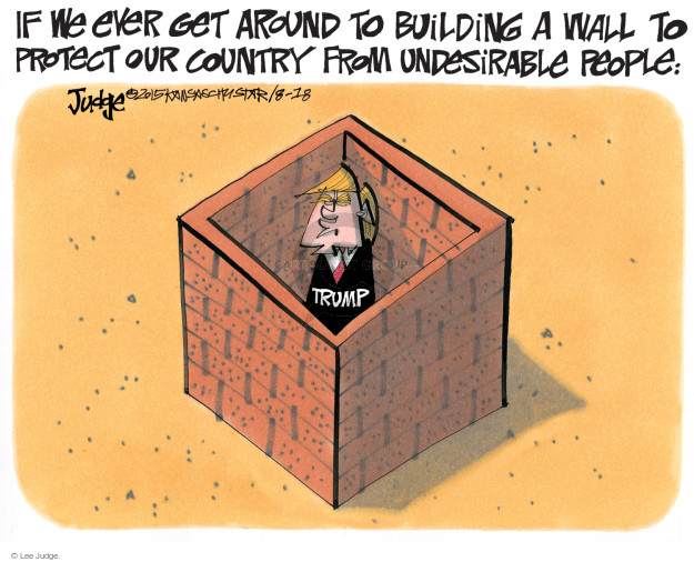 Cartoonist Lee Judge  Lee Judge's Editorial Cartoons 2015-08-18 border fence