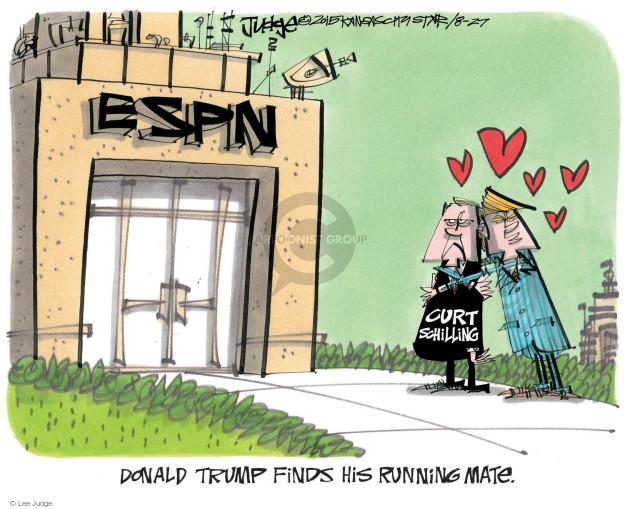 ESPN. Curt Schilling. Donald Trump finds his running mate.