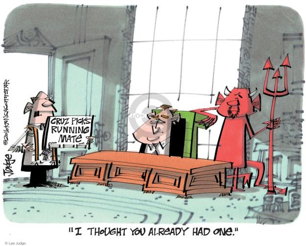 Lee Judge  Lee Judge's Editorial Cartoons 2016-04-29 2016 Election Ted Cruz