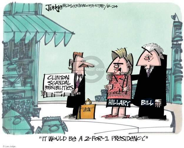"""Clinton scandal possibilities. Hillary. Bill. """"It would be a 2-for-1 presidency."""""""