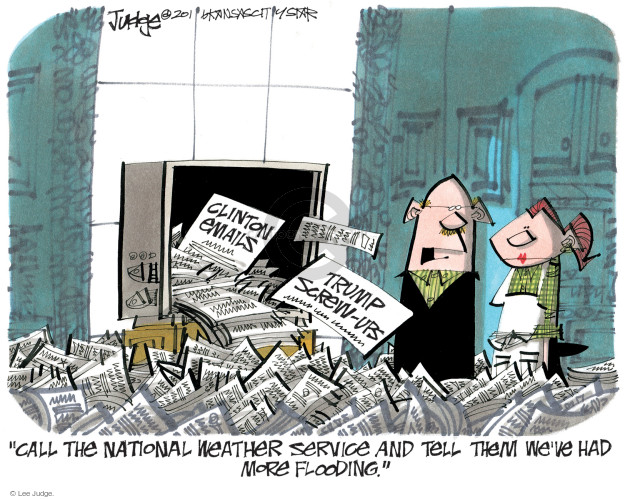 """Clinton Emails. Trump screw-ups. """"Call the National Weather Service and tell them weve had more flooding."""""""
