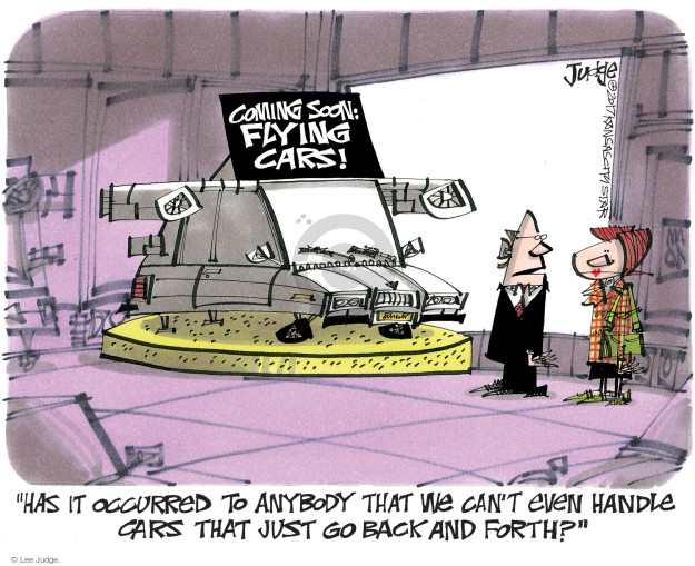 Cartoonist Lee Judge  Lee Judge's Editorial Cartoons 2017-02-02 technology development