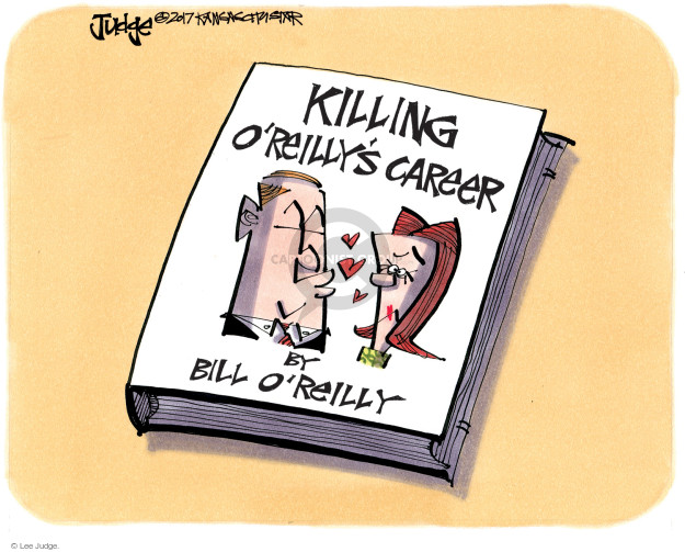 Killing OReillys Career by Bill OReilly.