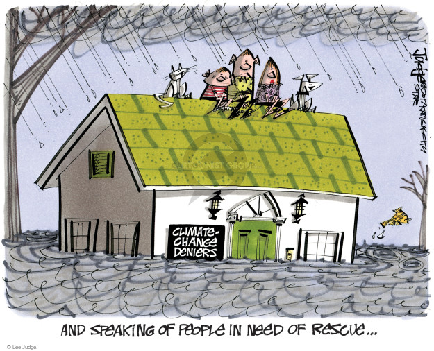 Climate-change deniers. And speaking of people in need of rescue …