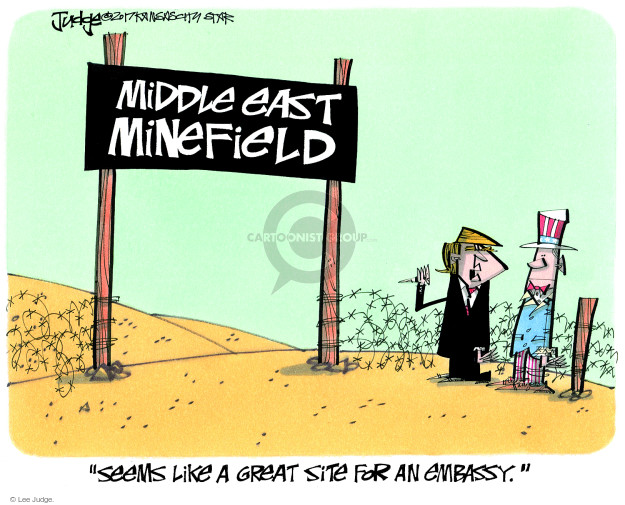 Middle East Minefield. Seems like a great site for an embassy.
