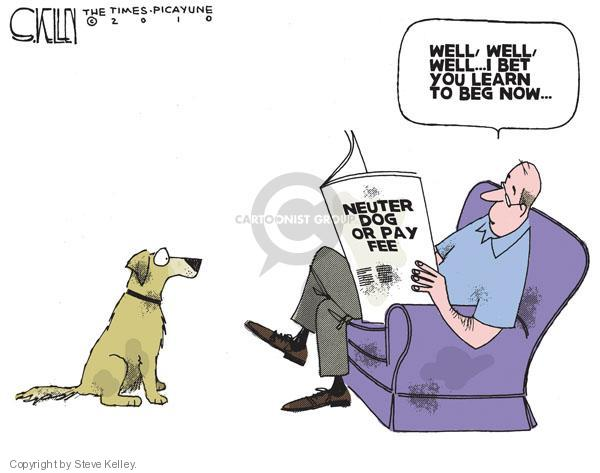 Neuter Dog or Pay Fee.  Well, well, well … I bet you learn to beg now.
