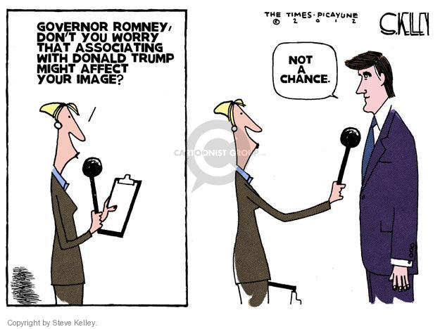 Governor Romney, dont you worry that associating with Donald Trump might affect your image? Not a chance.