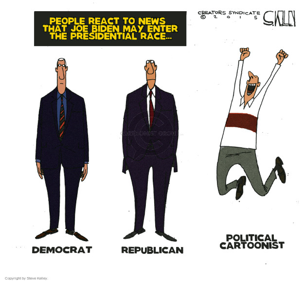 People react to news that Joe Biden may enter the presidential race … Democrat. Republican. Political cartoonist.