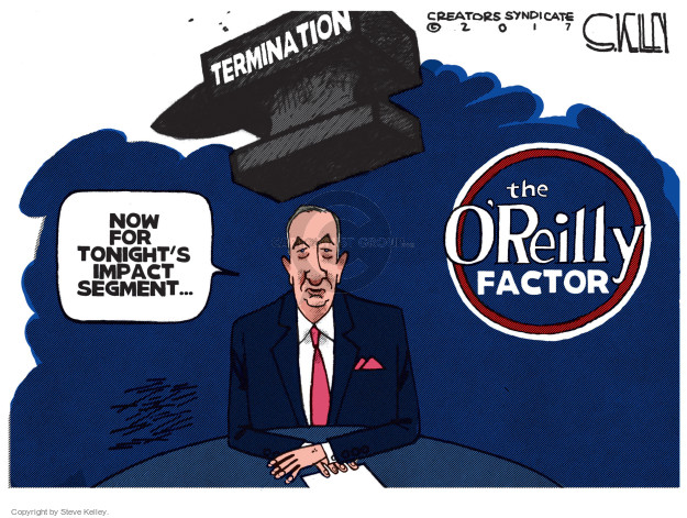 Termination. The OReilly Factor. Now for tonights impact segment …