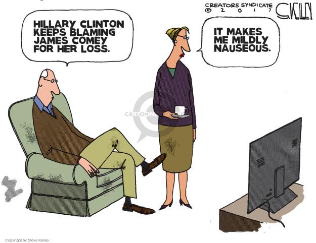 Cartoonist Steve Kelley  Steve Kelley's Editorial Cartoons 2017-05-04 Hillary Clinton